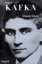 Couverture du livre « Franz kafka » de Claude David aux éditions Fayard