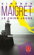 Couverture du livre « Le chien jaune » de Georges Simenon aux éditions Lgf