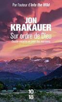 Couverture du livre « Sur ordre de Dieu » de Jon Krakauer aux éditions 10/18