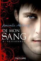 Couverture du livre « De mon sang T.4 ; passionnée » de Amanda Hocking aux éditions Castelmore