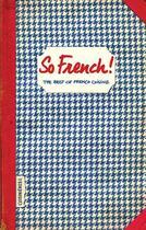 Couverture du livre « So french! the best of french cuisine » de Sonia Ezgulian aux éditions Les Cuisinieres