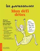 Couverture du livre « Les paresseuses ; mon défi détox ; 30 jours anti-toxines pour rayonner de bien-être » de Soledad Bravi et Sioux Berger aux éditions Marabout