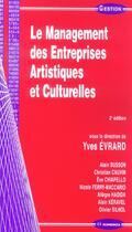 Couverture du livre « Le Management Des Entreprises Artistiques Et Culturelles » de Yves Evrard aux éditions Economica