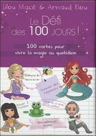 Couverture du livre « Le défi des 100 jours ! ; 100 cartes pour vivre la magie au quotidien » de Lilou Mace et Arnaud Riou aux éditions Tredaniel