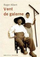 Couverture du livre « Vent de galerne » de Roger Albert aux éditions Geste