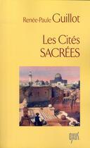 Couverture du livre « Les cités sacrées » de Renee-Paule Guillot aux éditions Oxus