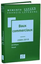 Couverture du livre « Memento Pratique ; Mémento Baux Commerciaux (Edition 2009/2010) » de Collectif aux éditions Lefebvre