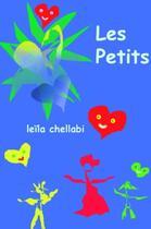 Couverture du livre « Les petits » de Leila Chellabi aux éditions Lcd Mediation