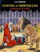 Couverture du livre « Contes et merveilles ; légendes de Noël » de Louis Fontaine aux éditions Elor