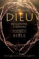 Couverture du livre « La Bible ; une histoire où Dieu rencontre l'homme » de Roma Downey et Mark Burnett aux éditions Premiere Partie