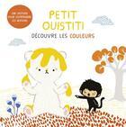 Couverture du livre « Petit Ouistiti découvre les couleurs » de Annelore Parot et Coralie Saudo aux éditions Casterman