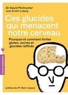 Couverture du livre « Ces glucides qui menacent notre cerveau » de David Perlmutter et Kristin Loberg aux éditions Marabout
