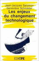 Couverture du livre « Les enjeux du changement technologique » de Jean-Jacques Salomon et Genevieve Schmeder aux éditions Economica