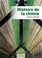 Couverture du livre « Histoire de la chimie » de Jean C. Baudet aux éditions De Boeck Superieur