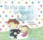 Couverture du livre « Tu n'as pas de coeur ! » de Francois David aux éditions Bilboquet
