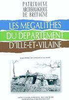 Couverture du livre « Les Megalithes Du Departement D'Ille Et Vilaine » de Jacques Briard et Loic Langouet et Yvan Onnee aux éditions Icb