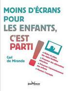 Couverture du livre « Moins d'écrans pour les enfants, c'est parti ! » de Carl De Miranda aux éditions Jouvence