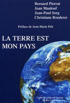 Couverture du livre « La terre est mon pays » de Bernard Pierrat et Jean Maalouf et Jean-Paul Sorg et Christiane Roederer aux éditions Aubin