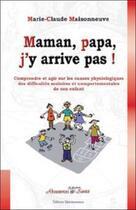 Couverture du livre « Maman, papa, j'y arrive pas ! » de Marie-Claude Maisonneuve aux éditions Quintessence