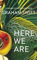 Couverture du livre « HERE WE ARE » de Graham Swift aux éditions Simon & Schuster