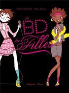 Couverture du livre « La BD des filles ; intégrale » de Colonel Moutarde et Anne Baraou aux éditions Fleurus