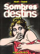 Couverture du livre « Sombres destins » de Enrique Sanchez Abuli et Oswal aux éditions Drugstore