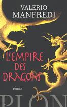 Couverture du livre « L'Empire Des Dragons » de Valerio Massimo Manfredi aux éditions Plon