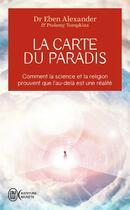 Couverture du livre « La carte du paradis » de Eben Alexander aux éditions J'ai Lu