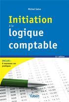 Couverture du livre « Initiation à la logique comptable (11e édition) » de Michel Salva aux éditions Vuibert