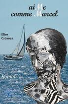 Couverture du livre « Aime comme Marcel » de Elise Cabanes aux éditions Edilivre-aparis