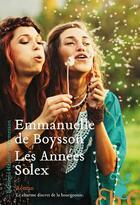 Couverture du livre « Les années Solex » de Emmanuelle De Boysson aux éditions Heloise D'ormesson