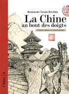 Couverture du livre « La Chine au bout des doigts ; carnet ouvert et coeur battant » de Rosemary Taleb-Riviere aux éditions Elytis