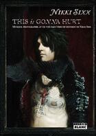 Couverture du livre « This is gonna hurt ; musique, photographie et vie vues par l'objectif distordu de Nikki Sixx » de Nikki Sixx aux éditions Camion Blanc