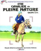 Couverture du livre « Être cavalier de pleine nature ; galops de 1 à 4 » de Collectif aux éditions Lavauzelle