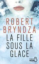 Couverture du livre « La fille sous la glace » de Robert Bryndza aux éditions Belfond