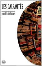 Couverture du livre « Les calamités » de Patrick Delahais aux éditions Terre De Brume