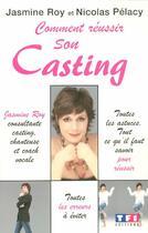 Couverture du livre « Comment réussir son casting » de Nicolas Pelacy et Jasmine Roy aux éditions Tf1 Editions