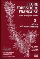 Couverture du livre « Flore forestiere francaise. volume 3. region mediterraneenne » de Jean-Claude Rameau aux éditions Idf