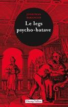 Couverture du livre « Le legs psycho-batave » de Jonathan Baranger aux éditions Champ Vallon