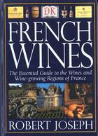 Couverture du livre « French Wines » de Joseph Robert aux éditions Dorling Kindersley
