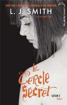 Couverture du livre « Le cercle secret saison 2 t.3 ; l'affrontement final » de L. J. Smith aux éditions Black Moon