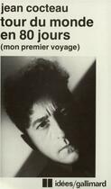 Couverture du livre « Tour du monde en 80 jours ; mon premier voyage » de Jean Cocteau aux éditions Gallimard