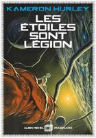 Couverture du livre « Les étoiles sont légion » de Kameron Hurley aux éditions Albin Michel