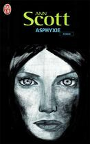 Couverture du livre « Asphyxie » de Ann Scott aux éditions J'ai Lu