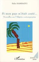 Couverture du livre « Si mon pays m'était conté ; nouvelles sur l'Algérie contemporaine » de Dahri Hamdaoui aux éditions L'harmattan