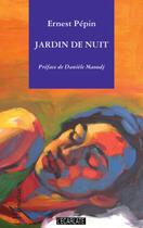 Couverture du livre « Jardin de nuit » de Ernest Pepin aux éditions L'harmattan
