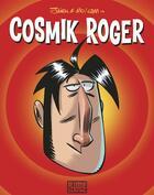 Couverture du livre « Cosmik Roger ; intégrale t.1 » de Julien et Mo et Cdm aux éditions Fluide Glacial