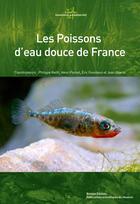 Couverture du livre « Les Poissons d'eau douce de France » de Philippe Keith aux éditions Biotope