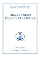 Couverture du livre « Vida y trabajo en la escuela divina » de Omraam Mikhael Aivanhov aux éditions Prosveta