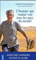Couverture du livre « L'homme qui voulait voir tous les pays du monde » de Andre Brugiroux aux éditions City
